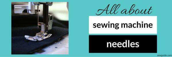 Cómo seleccionar agujas de máquina de coser